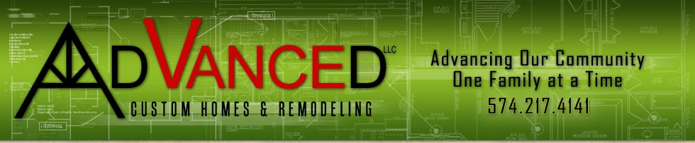 Advanced Custom Homes & Remodeling - servicing Northern Indiana